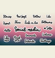 set 17 social media words hand drawn lettering vector image