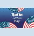 happy veterans day thank you american flags vector image vector image