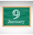 January 9 inscription in chalk on a blackboard vector image vector image