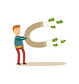 flat man attracting money by magnet vector image