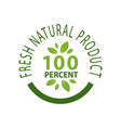 fresh natural product 100 percent quality isolated vector image vector image