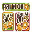 set labels for cooking palm oil vector image vector image