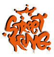 street king graffiti vector image