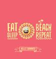 eat sleep beach repeat concept cartoon vector image