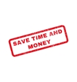 save time and money rubber stamp vector image vector image