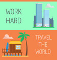 work vacation concept work hard travel the world vector image vector image