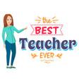 best teacher ever woman tutor showing on banner vector image vector image