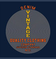 denim vintage quality clothing vector image vector image