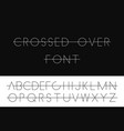 crossed over thin font minimalistic latin letters vector image