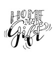 home made gift handwriting script lettering for vector image