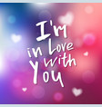 i am in love with you - calligraphy for vector image vector image