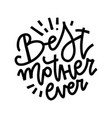 best mother ever quote happy mother s day vector image vector image