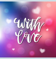 with love - calligraphy for invitation greeting vector image
