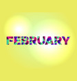 february concept colorful word art vector image vector image