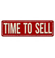 time to sell vintage rusty metal sign vector image
