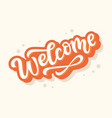 welcome hand written lettering sticker vector image vector image