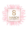 8 march floral greeting card vector image vector image