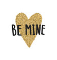 be mine valentines day greeting card vector image vector image