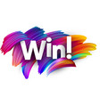win paper poster with colorful brush strokes vector image vector image