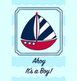 ahoy its a boy newborn birth announcement vector image vector image
