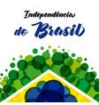 dia de independencia to brasil banner vector image