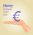 Money-Euro European Union on palm vector image