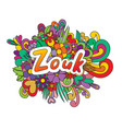 zouk zen tangle doodle flowers and text for the vector image vector image