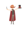happy magician standing with top hat and magic vector image vector image