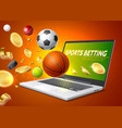 online sports betting mobile app laptop vector image vector image