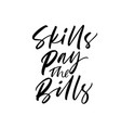 skills pay the bills phrase modern calligraphy vector image vector image