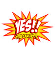 comic splash with the word yes vector image vector image