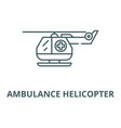 ambulance helicopter line icon outline vector image vector image