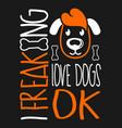 freaking love dog t shirt design vector image vector image