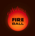 fire ball on dark background vector image