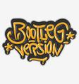 bootleg version hip hop related tag graffiti vector image vector image
