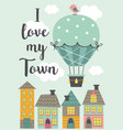 poster with a hot air balloon flying over houses vector image vector image
