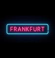 frankfurt neon sign bright light signboard vector image vector image