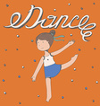 Hand drawn lettering with word Dance with little vector image vector image