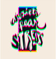 lettering phrase with for print anxiety fear vector image vector image