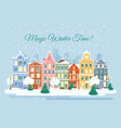 the town in wintertime vector image vector image
