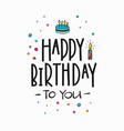 happy birthday lettering typography vector image vector image