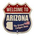 welcome to arizona vintage rusty metal sign vector image