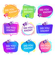 did you know labels interesting facts speech vector image vector image