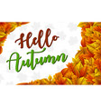 hello autumn leaves background vector image vector image
