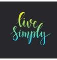 Live simply Conceptual handwritten phrase