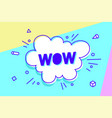 wow speech bubble banner speech bubble poster vector image vector image