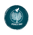 grunge peace day logo with dove and tree vector image