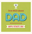 happy fathers day retro light bulb letters vector image