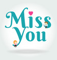 boy and girl sit down on miss you text symbol on vector image vector image