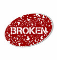 broken sign sticker concept vector image
